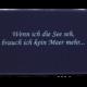 Fußmatte: Wenn ich die See seh, brauch ich kein Meer mehr...