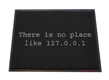 Fußmatte: there is no place like 127.0.0.1