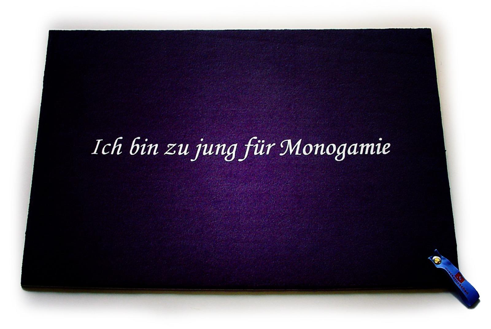 Ich bin zu jung für Monogamie