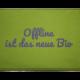 Fußmatte Dreckstückchen: Offline ist das neue Bio