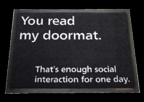 Fußmatte: You read my doormat Dreckstückchen