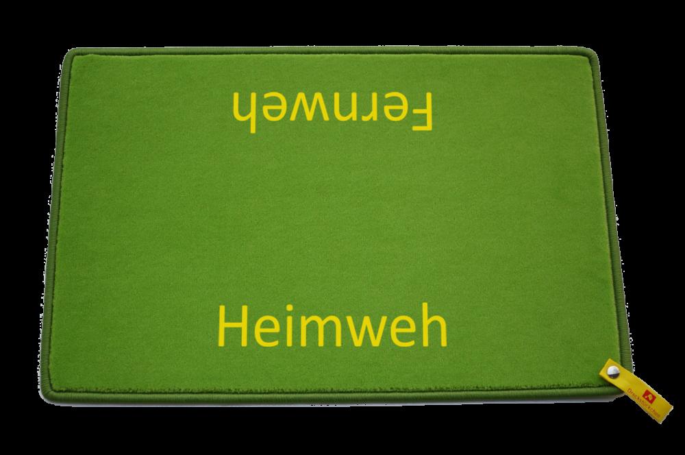 Fußmatte: Heimweh Fernweh Dreckstückchen
